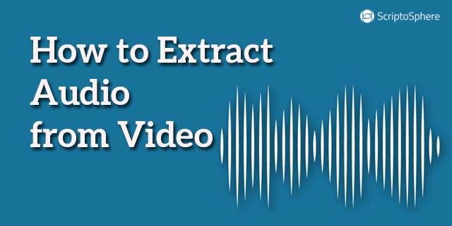 how to extract audio from video